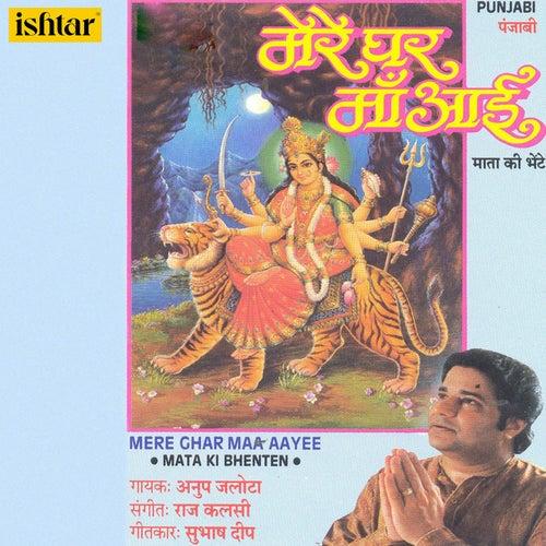 Mere Ghar Maa Aayee Mata Ki Bhenten by Anup Jalota