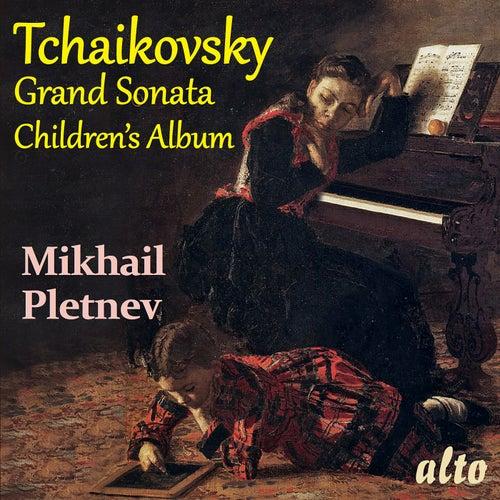 TCHAIKOVSKY: Grand Sonata in G major and Children's Album by Mikhail Pletnev