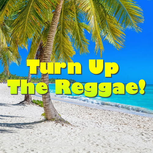 Turn Up The Reggae! de Various Artists