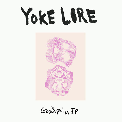 Goodpain EP by Yoke Lore