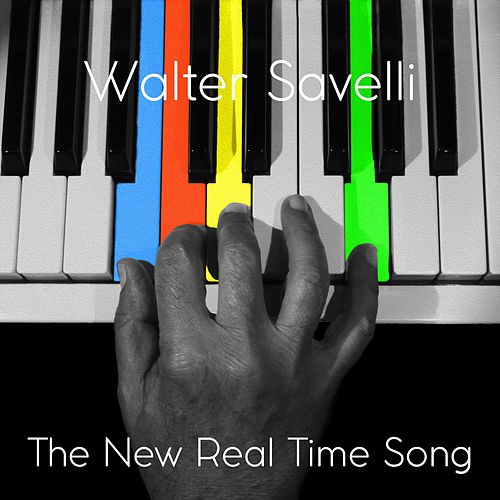 The New Real Time Song by Walter Savelli