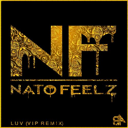 Luv Vip by Nato Feelz