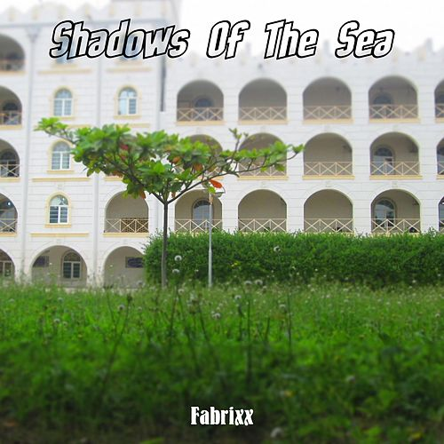 Shadows Of The Sea de Fabrixx