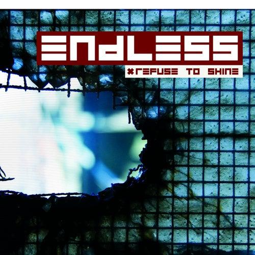 Refuse To Shine de Endless