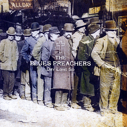 Dry Long So by The Blues Preachers