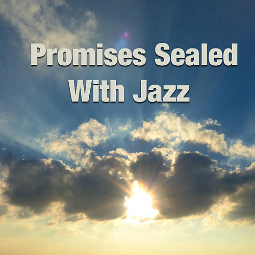 Promises Sealed With Jazz de Various Artists