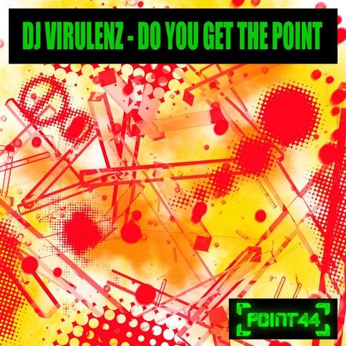 Do You Get the Point by DJ Virulenz