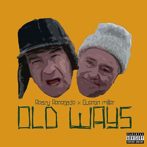 Old Ways (feat. Quentin Miller) de Reazy Renegade