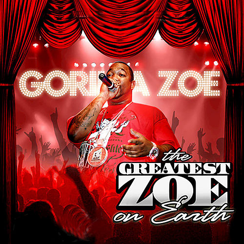 The Greatest Zoe on Earth von Gorilla Zoe