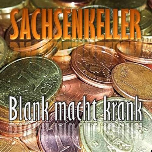 Blank macht krank by Sachsenkeller