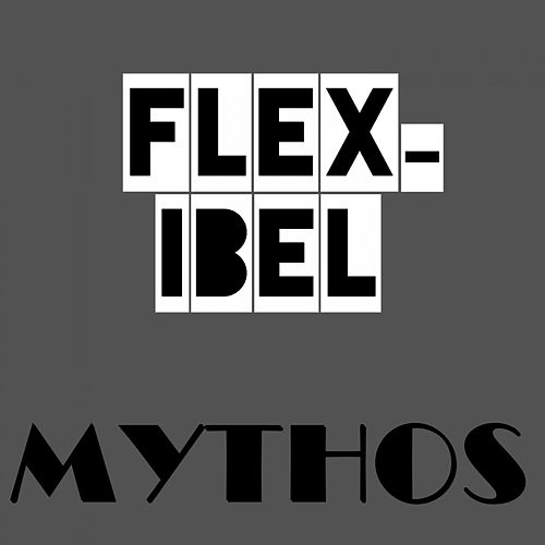 Mythos von Flex-Ibel