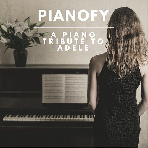 A Piano Tribute to Adele von Pianofy