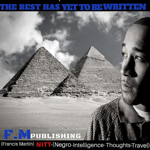 The Best Has yet to Be Written von FM