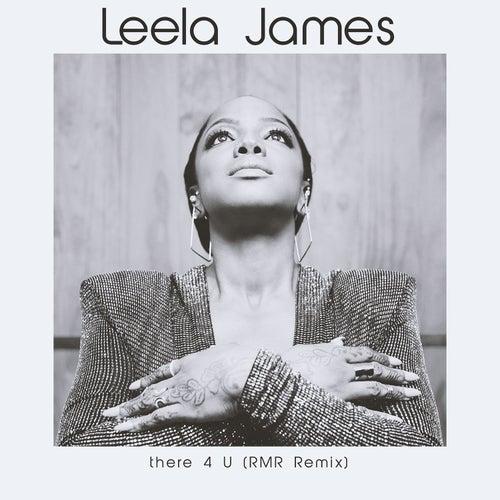 There 4 U (RMR Remix) von Leela James