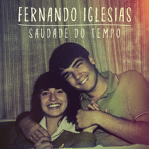 Saudade do Tempo by Fernando Iglesias