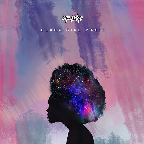 Black Girl Magic by Che Lingo