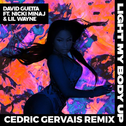 Light My Body Up (feat. Nicki Minaj & Lil Wayne) (Cedric Gervais Remix) von David Guetta