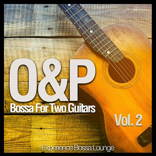 Bossa for Two Guitars, Vol. 2 (Experience Bossa Lounge) von O&P