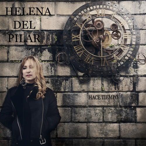Hace Tiempo by Helena Del Pilar