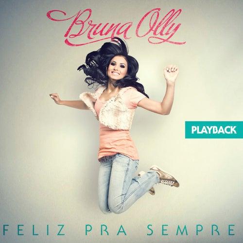 Feliz pra Sempre (Playback) by Bruna Olly