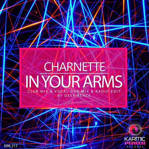 In Your Arms (Deep Rence Mixes) by Charnette