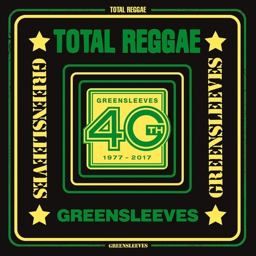 Total Reggae: Greensleeves 40th (1977-2017) by Various Artists
