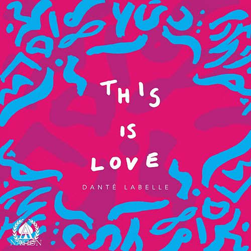 This Is Love by Danté LaBelle