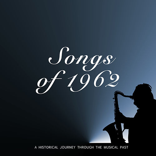 Songs of 1962 de Various Artists