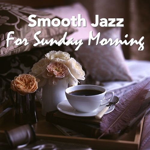 Smooth Jazz For Sunday Morning de Various Artists