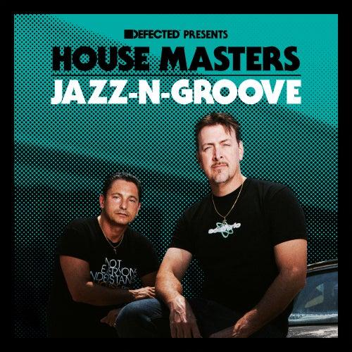 Defected Presents House Masters - Jazz-N-Groove de Jazz N' Groove