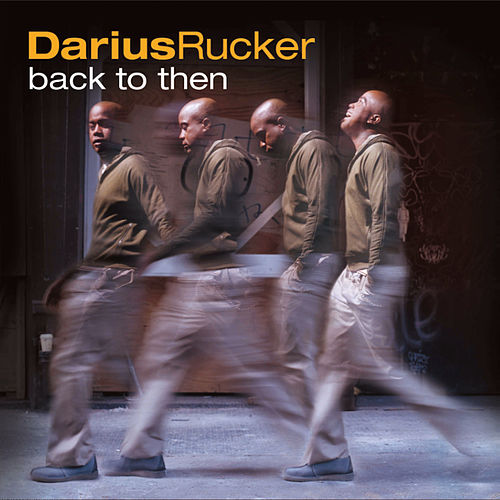 XXBack To Then by Darius Rucker