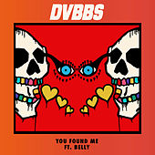 You Found Me by DVBBS