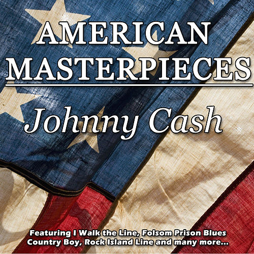 American Masterpieces - Johnny Cash de Johnny Cash