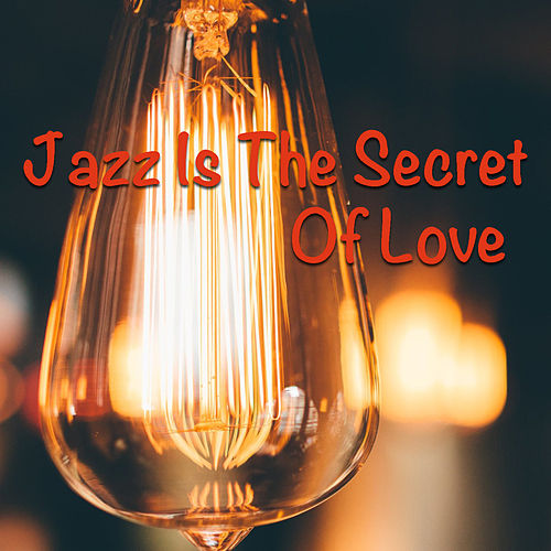 Jazz Is The Secret Of Love de Various Artists