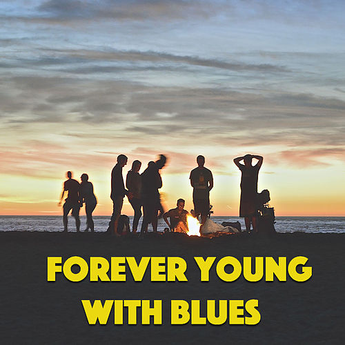 Forever Young With Blues de Various Artists