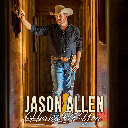 Here's to You by Jason Allen