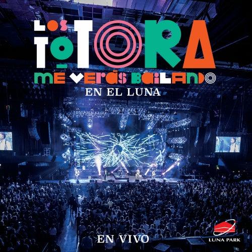 Me verás bailando... en el Luna (En vivo) de Los Totora