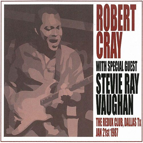 The Redux Club, Dallas, TX, January 21, 1987 (Live) von Robert Cray