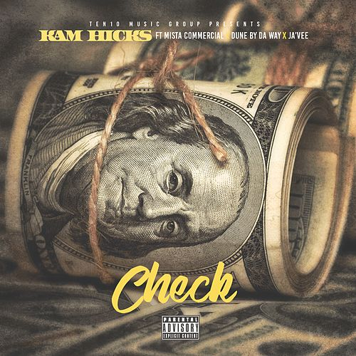 Check (feat. Mista Commercial, Dune By Da Way & Javee) von Kam Hicks