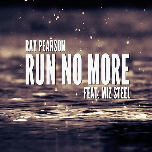 Run No More by Ray Pearson