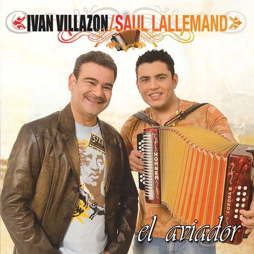 El Aviador de Iván Villazón & Saúl Lallemand