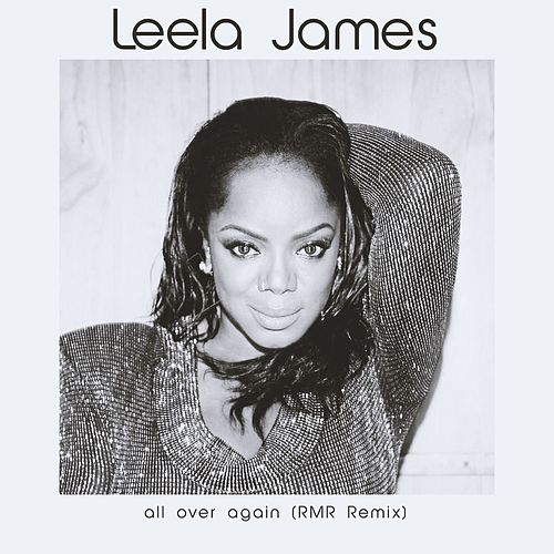 All Over Again (RMR Remix) von Leela James