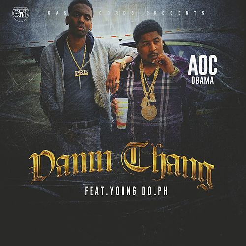 Damn Thang (feat. Young Dolph) de Aoc Obama