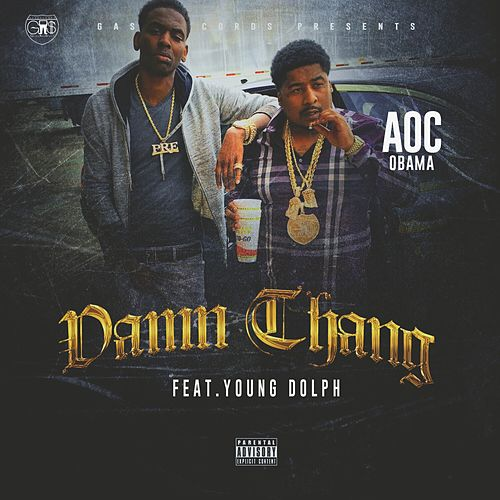 Damn Thang (feat. Young Dolph) von Aoc Obama