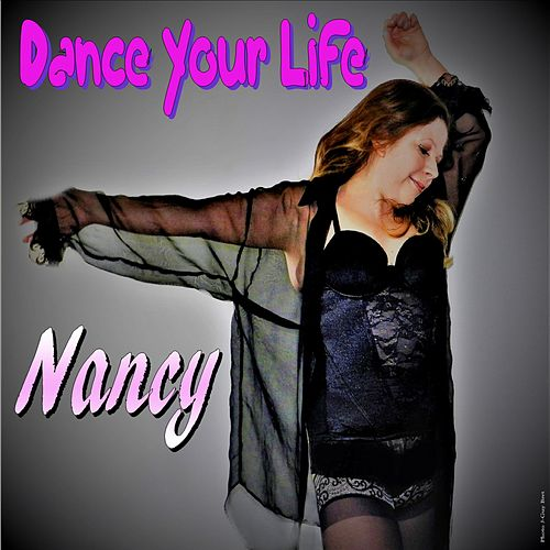 Dance Your Life by Nancy