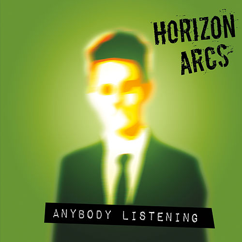 Anybody Listening by Horizon Arcs