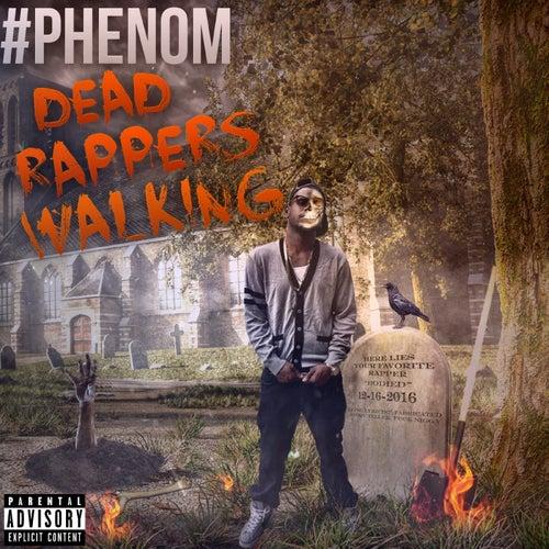 Dead Rappers Walking by Phenom