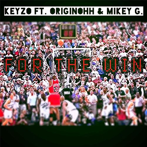 For the Win (feat. Originohh & Mikey G) de Keyzo