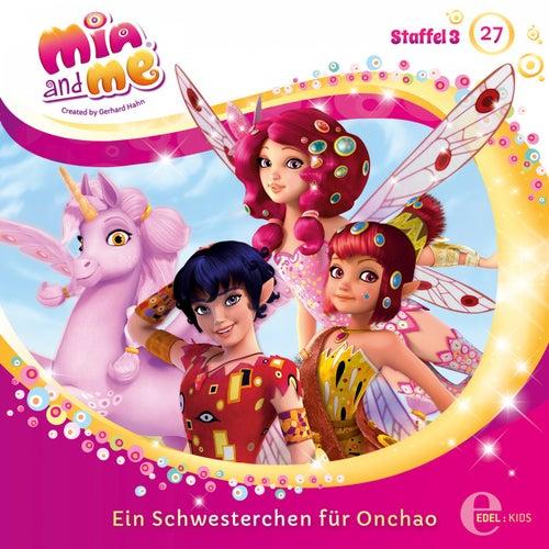 Folge 27: Ein Schwesterchen für Onchao (Das Original-Hörspiel zur TV-Serie) von Mia and Me