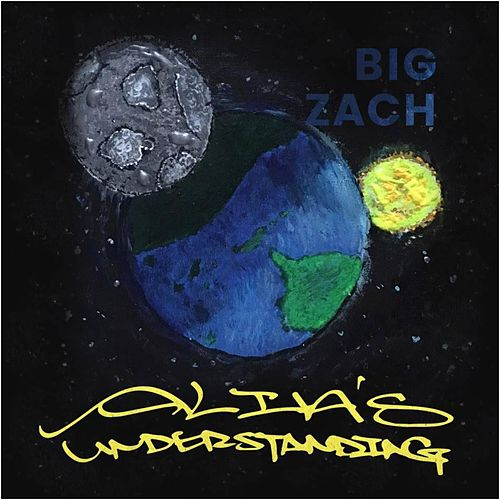 Alia's Understanding by Big Zach